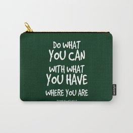Do What You Can Quote - Teddy Roosevelt Carry-All Pouch