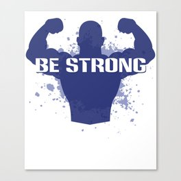 Healthy Lifestyle Be strong motivation art for sport and fitness fans logo of a man in blue & white Canvas Print
