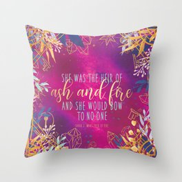 Heir of Fire - Heir of Ash and Fire Quote Throw Pillow
