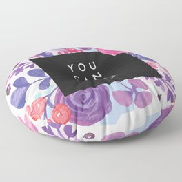 You Can You Will Inspirational Quote + Watercolor Flowers Floor Pillow