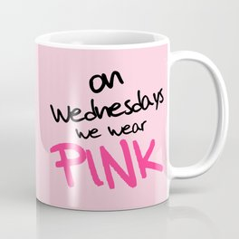 On Wednesdays We Wear Pink, Funny, Quote Coffee Mug