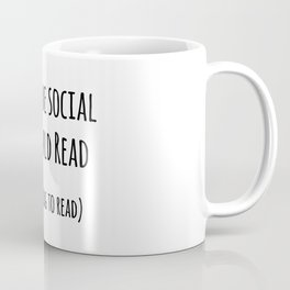 I could be social... Or I could read Coffee Mug