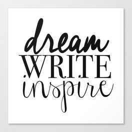 Dream. Write. Inspire. Canvas Print