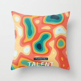 Fueled by Talent Throw Pillow