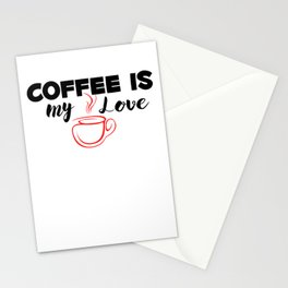 Coffe Is My Love Stationery Cards