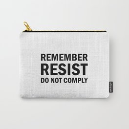 Remember; Resist; Do Not Comply Carry-All Pouch
