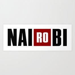 La Casa de Papel - NAIROBI Art Print