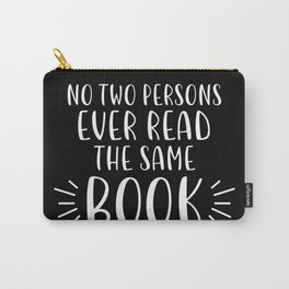 No Two Persons Ever Read the Same Book (B&W Inverted) Carry-All Pouch