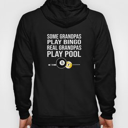 Some Grandpas Play Bingo Real Grandpas Play Pool Hoody