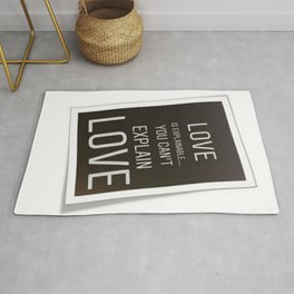 Love is Explainable...You Can't Explain Love Rug