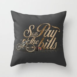 Skills Pay The Bills Throw Pillow