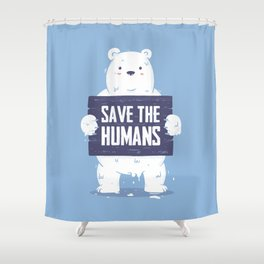 Save The Humans Shower Curtain