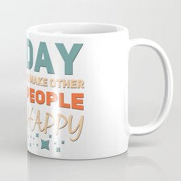 Beautiful Day To Make Other People Happy - Plain Half Flower Text Coffee Mug