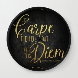 Let's Carpe the Hell Out Of This Diem - The Darkest Minds Wall Clock