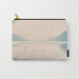 Love me and the world is mine.  Carry-All Pouch