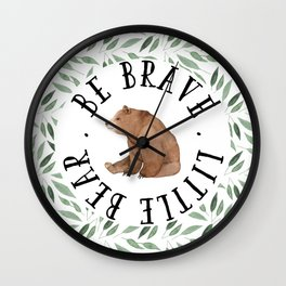 Be Brave Little Bear Wall Clock