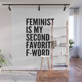 Feminist is My Second Favorite F-Word Wall Mural