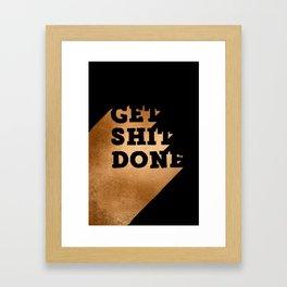 Get Shit Done Copper on Black Framed Art Print