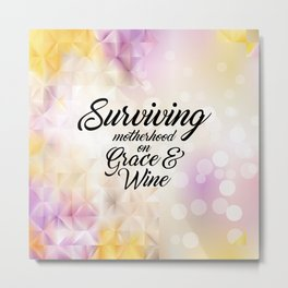 Surviving... Inspirational Quote Metal Print