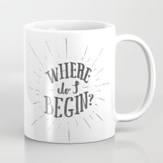 Where do I begin? Mug