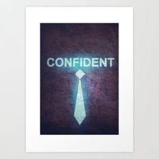 Be Confident Art Print
