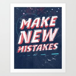 Make New Mistakes Art Print
