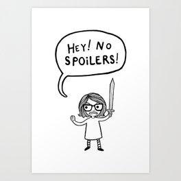 No Spoilers Art Print