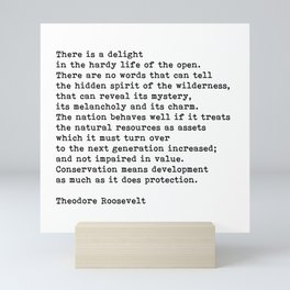 The Hardy Life, Conservation Of Planet, Theodore Roosevelt Quote Mini Art Print