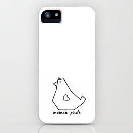 Maman poule iPhone Case