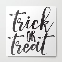 Trick or Treat (black) Metal Print