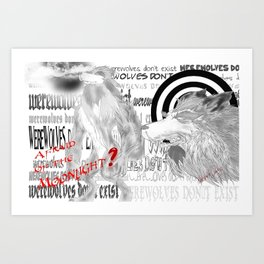 Werewolves don´t exist Art Print