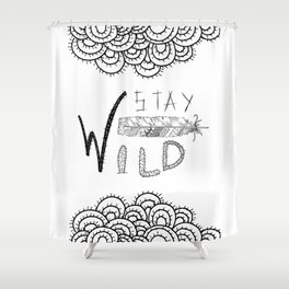 Stay Wild Black Ink Quote Shower Curtain