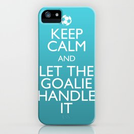 Keep Calm Goalie iPhone Case