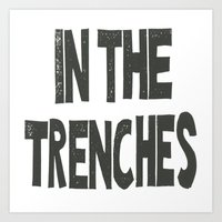 IN THE TRENCHES Art Print