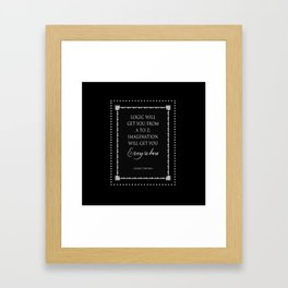 Logic Will Get You From A to Z : Albert Einstein Quote Framed Art Print