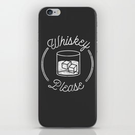 Whiskey Please 2 iPhone Skin