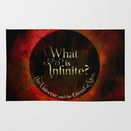 What is infinite? The universe and the greed of men. Siege and Storm Rug