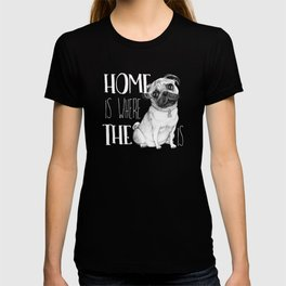 Home Is Where The Dog Is (Pug) Black T-shirt
