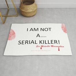 I AM NOT A full time SERIAL KILLER Rug