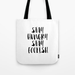 Stay Hungry Stay Foolish black and white typography poster black-white home decor office wall art Tote Bag