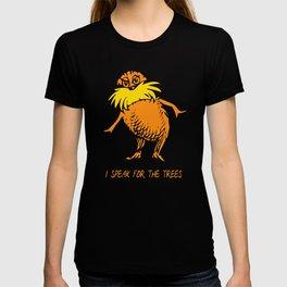 I Speak For The Trees - Lor T-shirt