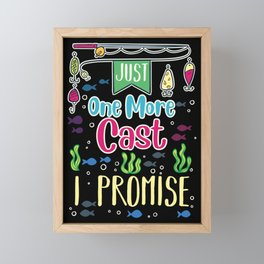 Just One More Cast I Promise For Bait And Pole Cast Fishing Framed Mini Art Print