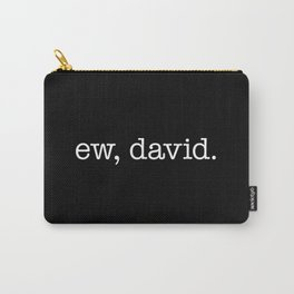 Ew, David. - white type Carry-All Pouch