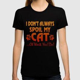 I don't always spoil my cat T-shirt
