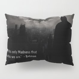 Bat man Madness Pillow Sham