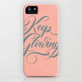 Keep Glowing iPhone Case