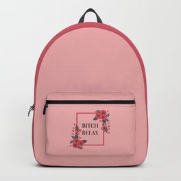 Bitch Relax, Pretty, Funny, Quote Backpack