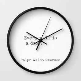 Every wall is a door. Ralph Waldo Emerson Wall Clock