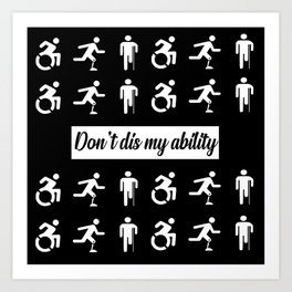 don't dis my ability funny quote Art Print