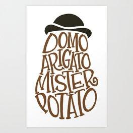 Domo Arigato, Mister Potato word art Art Print